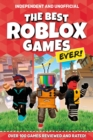 The Best Roblox Games Ever : Over 100 games reviewed and rated! - Book