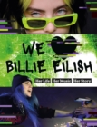 We Love Billie Eilish : Her Life - Her Music - Her Story - Book