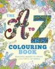 The A to Z Colouring Book : Beautiful Images to Create Colourful Lettering - Book