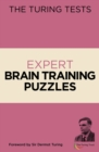 The Turing Tests Expert Brain Training Puzzles : Foreword by Sir Dermot Turing - Book