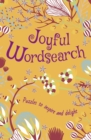 Joyful Wordsearch : Puzzles to Inspire and Delight - Book