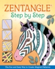 Zentangle(R) Step By Step : The Fun and Easy Way to Create Magical Patterns - eBook