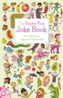The Super Fun Joke Book : Over 1,000 Puns, Gags, and Wisecracks! - Book