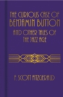 The Curious Case of Benjamin Button and Other Tales of the Jazz Age - Book