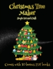 Simple Art and Craft (Christmas Tree Maker) : This book can be used to make fantastic and colorful christmas trees. This book comes with a collection of downloadable PDF books that will help your chil - Book