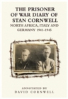 The PRISONER OF WAR DIARY OF STANLEY CORNWELL NORTH AFRICA, ITALY & GERMANY 1941-45 : NORTH AFRICA, ITALY & GERMANY 1941-45 - Book