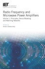 Radio Frequency and Microwave Power Amplifiers : Principles, Device Modeling and Matching Networks, Volume 1 - eBook