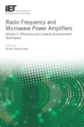 Radio Frequency and Microwave Power Amplifiers : Efficiency and Linearity Enhancement Techniques, Volume 2 - eBook