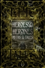 Heroes & Heroines Myths & Tales : Epic Tales - Book