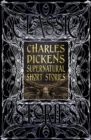 Charles Dickens Supernatural Short Stories : Classic Tales - Book