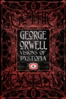 George Orwell Visions of Dystopia - Book