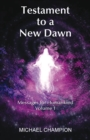 Testament to a New Dawn : Messages for Humankind - Volume 1 - eBook