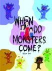 When Do Monsters Come? - eBook