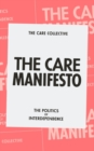 The Care Manifesto : The Politics of Compassion - Book