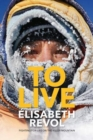 To Live : Fighting for life on the killer mountain - Book