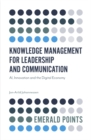 Knowledge Management for Leadership and Communication : AI, Innovation and the Digital Economy - Book