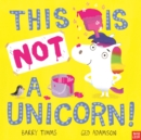 This is NOT a Unicorn! - Book