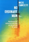 No Ordinary Man : Resources for Reflective Worship on the Person of Jesus Bk. 2 - Book