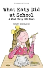 What Katy Did at School & What Katy Did Next - Book