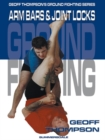Arm Bars and Joint Locks : Arm Bars and Joint Locks - Book