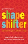 Shape Shifter : Transform Your Life in 1 Day - Book