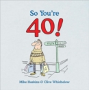 So You're 40 : A Handbook for the Newly Middle-aged - Book