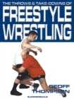 The Throws And Take Downs Of Freestyle Wrestling - eBook