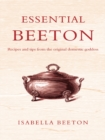 Essential Beeton : Recipes and Tips from the Original Domestic Goddess - eBook