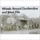 Wheels Around Dunfermline and West Fife - Book