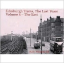 Edinburgh Trams, the Last Years : East v. 4 - Book