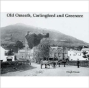Old Omeath, Carlingford and Greenore - Book