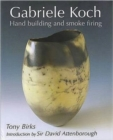 Gabriele Koch - Hand Building and Smoke Firing - Book