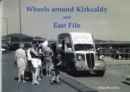 Wheels Around Kirkcaldy and East Fife - Book