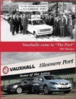 "Vauxhalls Come to ""The Port"" - Book"