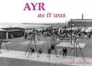 Ayr as it Was - and as it is Now - Book