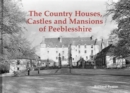 The Country Houses, Castles and Mansions of Peeblesshire - Book