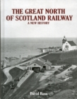 The Great North of Scotland Railway - A New History - Book