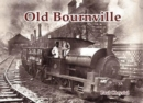 Old Bournville - Book