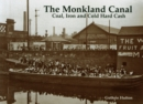 The Monkland Canal : Coal, Iron and Cold Hard Cash - Book