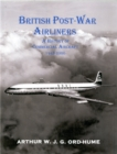 British Post-War Airliners : A History of Commercial Aircraft 1945-2000 - Book