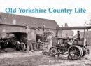 Old Yorkshire Country Life - Book