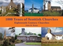 1,000 Years of Scottish Churches : Eighteenth Century Churches - Book