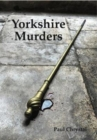 Yorkshire Murders, Manslaughter, Madness & Executions - Book