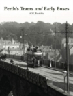 Perth's Trams and Early Buses - Book