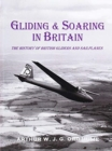 Gliding and Soaring in Britain : The History of British Gliders and Sailplanes - Book