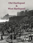 Old Hartlepool & West Hartlepool - Book