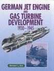 German Jet Engine and Gas Turbine Development 1930-1945 - Book