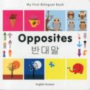 My First Bilingual Book - Opposites: English-korean - Book