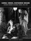 Carnal Curses, Disfigured Dreams : Japanese Horror & Bizarre Cinema 1898 - 1949 - Book