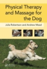 Physical Therapy and Massage for the Dog - Book